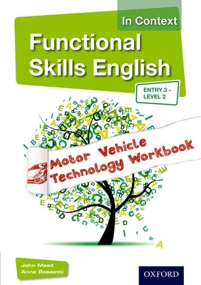 Functional Skills English in Context Motor Vehicle Technology Workbook - Meed, John, and Rossetti, Anna