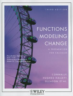 Functions Modeling Change: A Preparation for Calculus - Connally, Eric, and Gleason, Andrew M, and Hughes-Hallett, Deborah