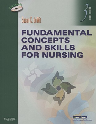 Fundamental Concepts and Skills for Nursing - Williams, Patricia A, RN, Msn, Ccrn, and Dewit, Susan C, Msn, RN, CNS, Phn