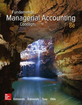 Fundamental Managerial Accounting Concepts - Edmonds, Thomas P, and Edmonds, Christopher, and Tsay, Bor-Yi
