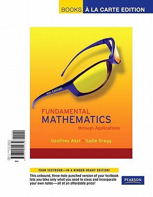 Fundamental Mathematics Through Applications - Akst, Geoffrey, and Bragg, Sadie