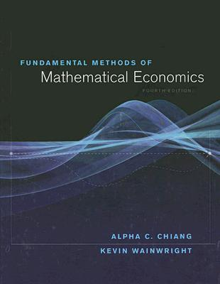 Fundamental Methods of Mathematical Economics - Wainwright, Kevin, and Chiang, Alpha C