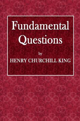 Fundamental Questions - King, Henry Churchill