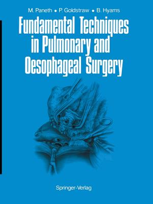 Fundamental Techniques in Pulmonary and Oesophageal Surgery - Paneth, Matthias