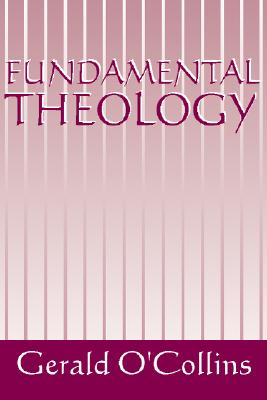 Fundamental Theology - O'Collins, Gerald, SJ