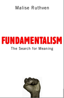 Fundamentalism: The Search for Meaning - Ruthven, Malise