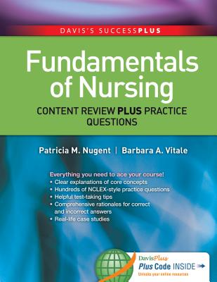 Fundamentals: Content Review Plus Practice Questions - Nugent, Patricia M, RN, Bs, MS, Edm, Edd, and Vitale, Barbara A, RN, Ma
