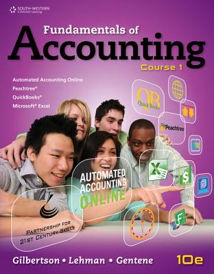 Fundamentals of Accounting: Course 1 - Gilbertson, Claudia B, and Lehman, Mark W, and Gentene, Debra H