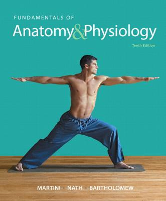 Fundamentals of Anatomy & Physiology Plus MasteringA&P with Etext -- Access Card Package - Martini, Frederic H, PH.D., and Nath, Judi L, PhD, and Bartholomew, Edwin F
