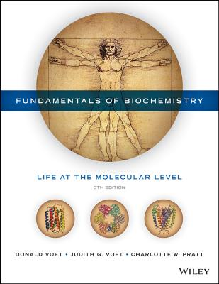 Fundamentals of Biochemistry: Life at the Molecular Level - Voet, Donald