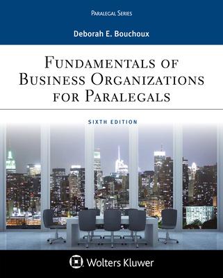 Fundamentals of Business Organizations for Paralegals - Bouchoux, Deborah E