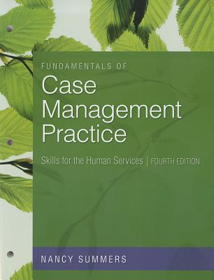 Fundamentals of Case Management Practice: Skills for the Human Services - Summers, Nancy