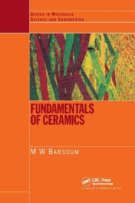 Fundamentals of Ceramics - Barsoum, Michel W.
