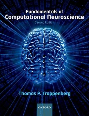 Fundamentals of Computational Neuroscience - Trappenberg, Thomas