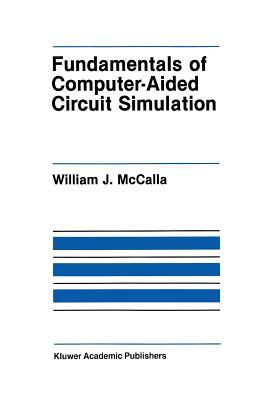 Fundamentals of Computer-Aided Circuit Simulation - McCalla, William J