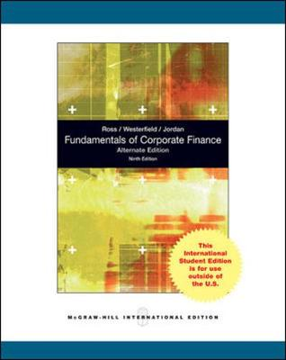 Fundamentals of Corporate Finance - Ross, Stephen A., and Westerfield, Randolph W., and Jordan, Bradford D.