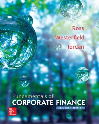 Fundamentals of Corporate Finance - Ross, Stephen A, Professor, and Westerfield, Randolph W, and Jordan, Bradford D, Professor