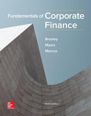 Fundamentals of Corporate Finance - Brealey, Richard A., and Myers, Stewart C., and Marcus, Alan J.