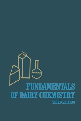 Fundamentals of Dairy Chemistry - Wong, Noble P