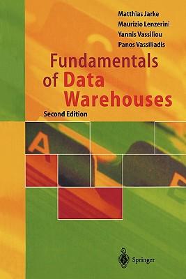 Fundamentals of Data Warehouses - Jarke, Matthias, and Lenzerini, Maurizio, and Vassiliou, Yannis