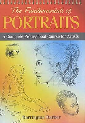 Fundamentals of Drawing Portraits - Barber, Barrington