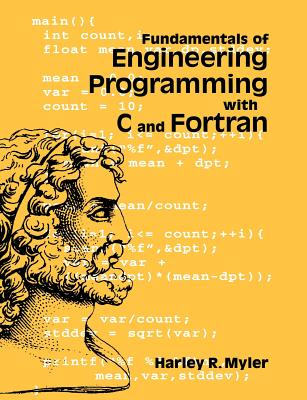 Fundamentals of Engineering Programming with C and FORTRAN - Myler, Harley R