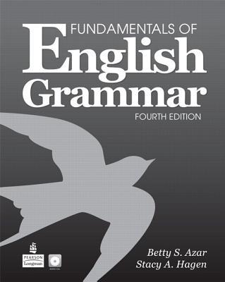Fundamentals of English Grammar - Azar, Betty Schrampfer, and Hagen, Stacy A