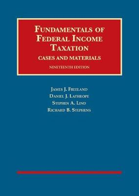 Fundamentals of Federal Income Taxation - Freeland, James, and Lathrope, Daniel, and Lind, Stephen