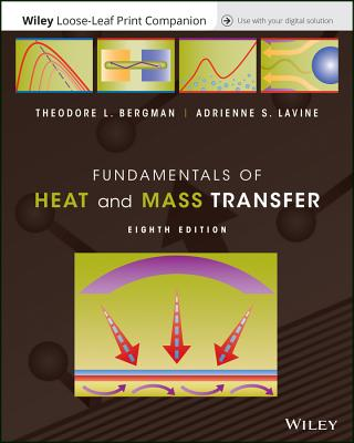 Fundamentals of Heat and Mass Transfer, Eigth Edition Loose-Leaf Print Companion E-Text - Bergman, Theodore L