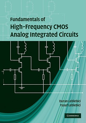 Fundamentals of High-Frequency CMOS Analog Integrated Circuits - Leblebici, Duran, and Leblebici, Yusuf