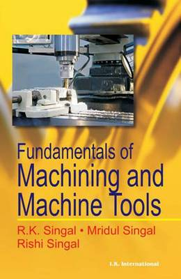 Fundamentals Of Machining And Machine Tools Book By R K Singal
