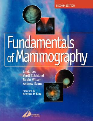 Fundamentals of Mammography - Lee, Linda, and Stickland, Verdi, and Wilson, A Robin M