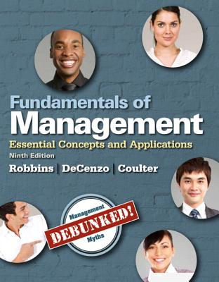 Fundamentals of Management: Essential Concepts and Applications - Robbins, Stephen P., and De Cenzo, David A., and Coulter, Mary