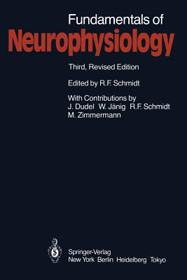 Fundamentals of Neurophysiology - Schmidt, Robert F (Editor), and Dudel, Josef (Contributions by), and Biedermann-Thorson, Marguerite A (Translated by)