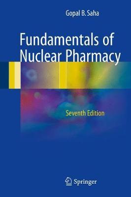 Fundamentals of Nuclear Pharmacy - Saha, Gopal B