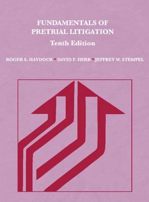 Fundamentals of Pretrial Litigation - Haydock, Roger, and Herr, David, and Stempel, Jeffrey