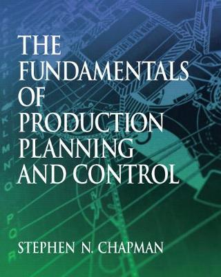 Fundamentals of Production Planning and Control - Chapman, Stephen N