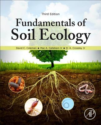 Fundamentals of Soil Ecology - Coleman, David C.