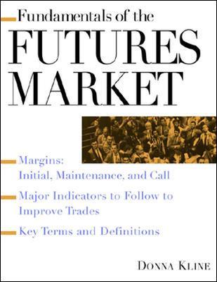 Fundamentals of the Futures Market - Kline, Donna, and Kline Donna