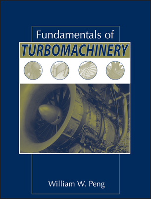 Fundamentals of Turbomachinery - Peng, William W