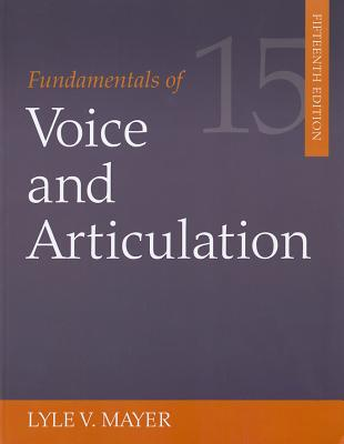 Fundamentals of Voice and Articulation - Mayer, Lyle V