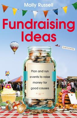 Fundraising Ideas: Plan and run events to raise money for good causes - Russell, Molly