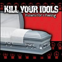 Funeral for a Feeling - Kill Your Idols