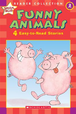 Funny Animals: 4 Easy-To-Read Stories - Scholastic (Creator)