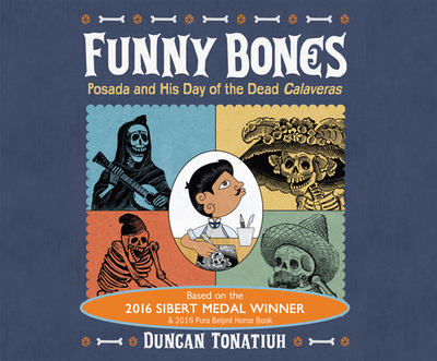 Funny Bones: Posada and His Day of the Dead Calave - Tonatuih, Duncan