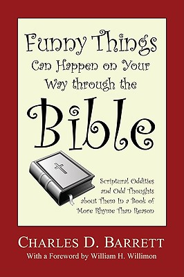 Funny Things Can Happen on Your Way Through the Bible, Volume 1 - Barrett, Charles D, and Willimon, William H (Foreword by)