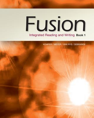 Fusion: Integrated Reading and Writing, Book 1 - Meyer, Verne, and Sebranek, Patrick, and Kemper, Dave