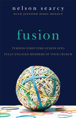 Fusion: Turning First-Time Guests Into Fully Engaged Members of Your Church - Searcy, Nelson