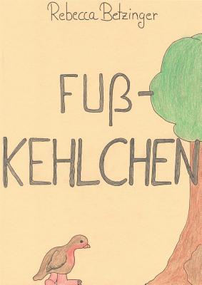 Fusskehlchen - Betzinger, Rebecca