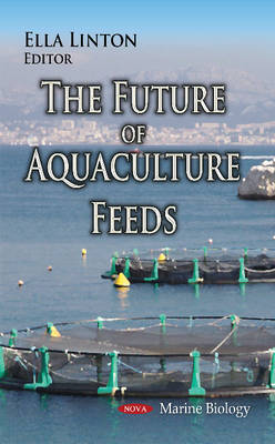Future of Aquaculture Feeds - Linton, Ella (Editor)